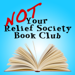 Not Your Relief Society Book Club