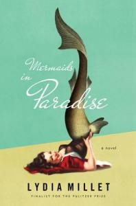 Mermaids in Paradise Lydia Millet