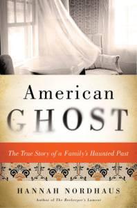 American Ghost Hannah Nordhaus