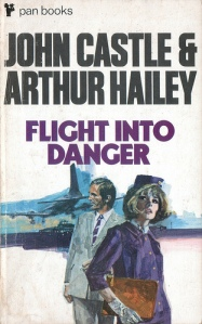 Flight Into Danger John Castle Arthur Hailey