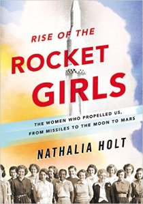Rise of the Rocket Girls Nathalia Holt