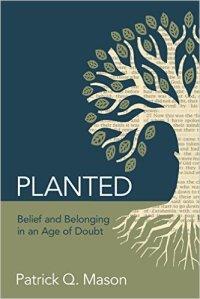 Planted Patrick Q. Mason