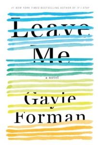 Leave Me Gayle Forman