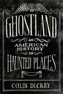 Ghostland Colin Dickey